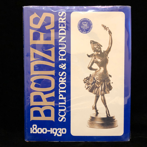 Bronzes Sculptors and Founders, 1800-1930 (Book)