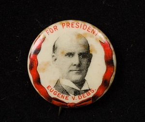 Eugene Debs Presidential Candidate Pin