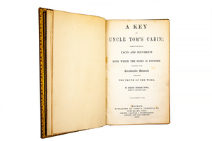 A Key to Uncle Harriet Beecher Stowe, Tom's Cabin; Presenting the Original Facts and Documents