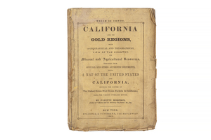 Fayette Robinson, California and its Gold Regions; with a Geographical and Topographical View of the Country, Its Mineral and Agricultural Resources