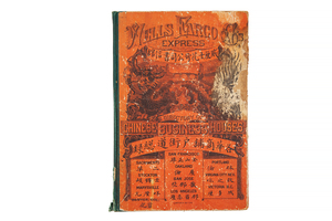 Wells Fargo & Co.'s Express. 1882 Directory of Chinese Business Houses