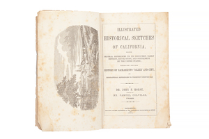 Dr. John F. Morse & Samuel Colville, Illustrated Historical Sketches of California